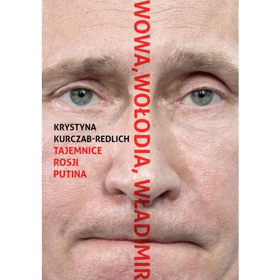 Książka Wowa, Wołodia, Władimir. Tajemnice Rosji Putina Redlich Kurczab- Krystyna
