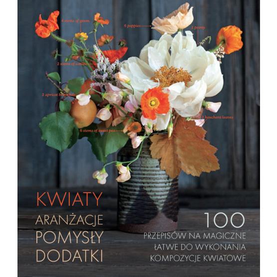 Książka Kwiaty. Aranżacje, pomysły, dodatki Harampolis Alethea Rizo Jill