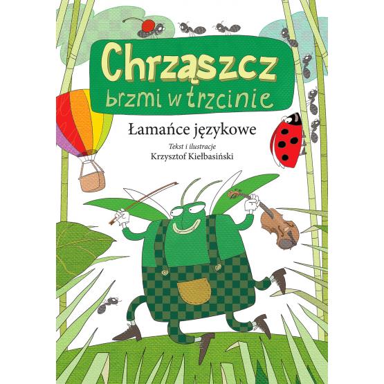 Książka Łamańce językowe. Chrząszcz brzmi w trzcinie Krzysztof Kiełbasiński