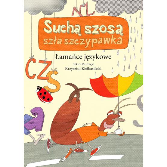 Książka Łamańce językowe. Suchą szosa szła szczypawka Krzysztof Kiełbasiński
