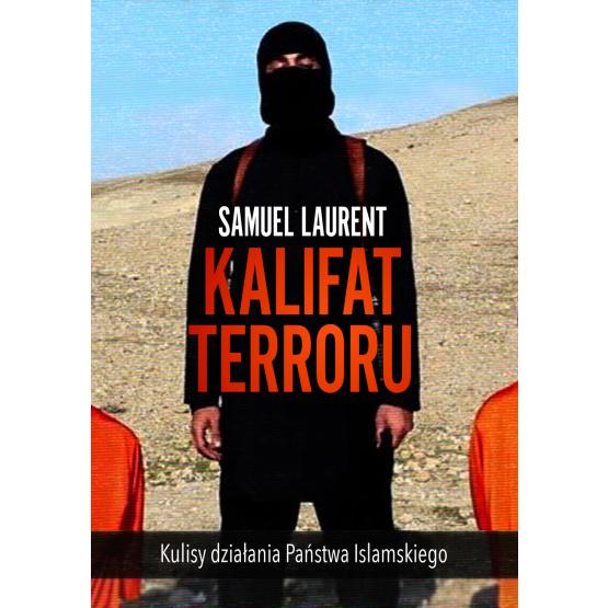 Książka Kalifat terroru Kaniowska Ewa Laurent Samuel