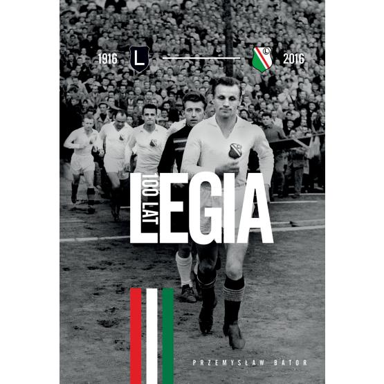 Książka Legia 100 lat Bator Przemysław