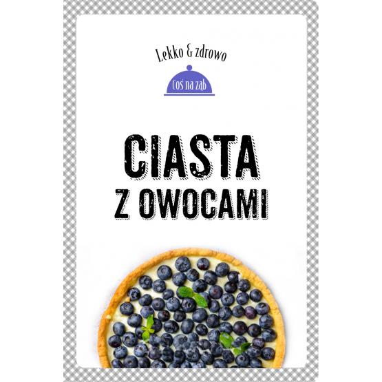 Książka CIasta z owocami Dobrowolska-Kierył Marta Mrowiec Justyna