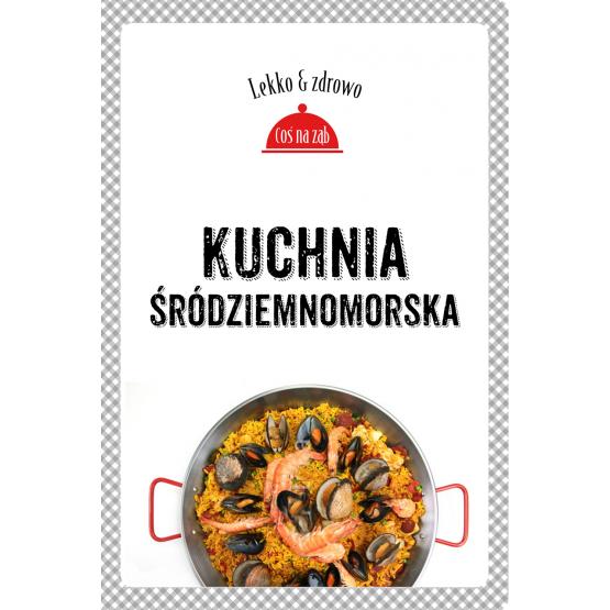 Książka Kuchnia śródziemnomorska Dobrowolska-Kierył Marta Mrowiec Justyna