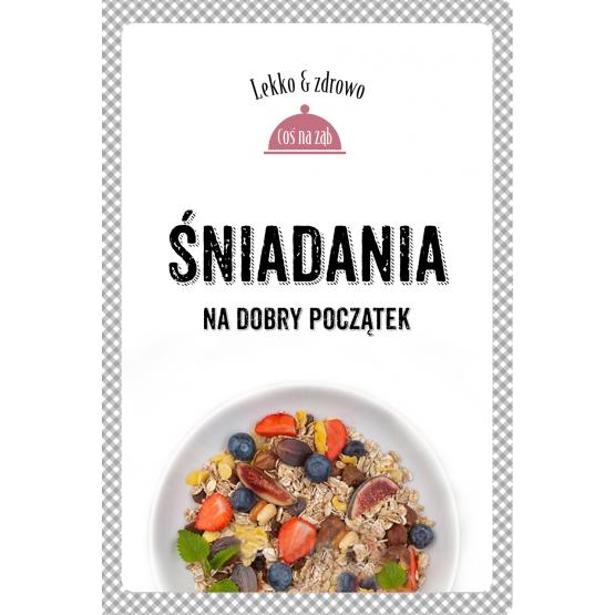 Książka Śniadania. Na dobry początek Dobrowolska-Kierył Marta Mrowiec Justyna