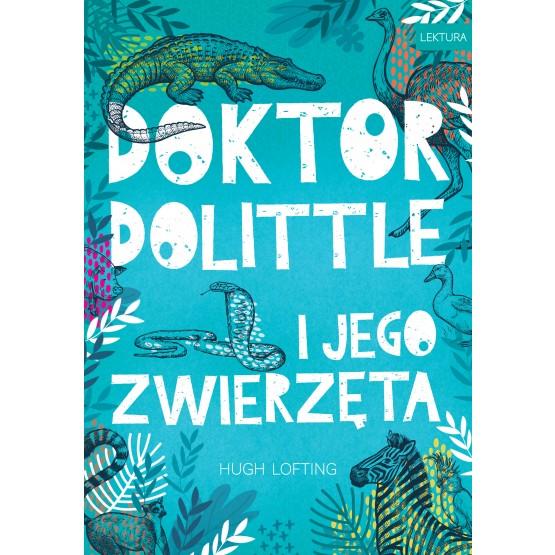 Książka Doktor Dolittle i jego zwierzęta Lofting Hugh