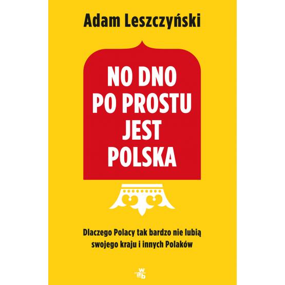 Książka No dno po prostu jest Polska Leszczyński Adam