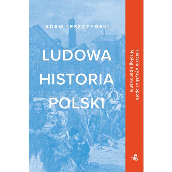 Książka Ludowa historia Polski Adam Leszczyński