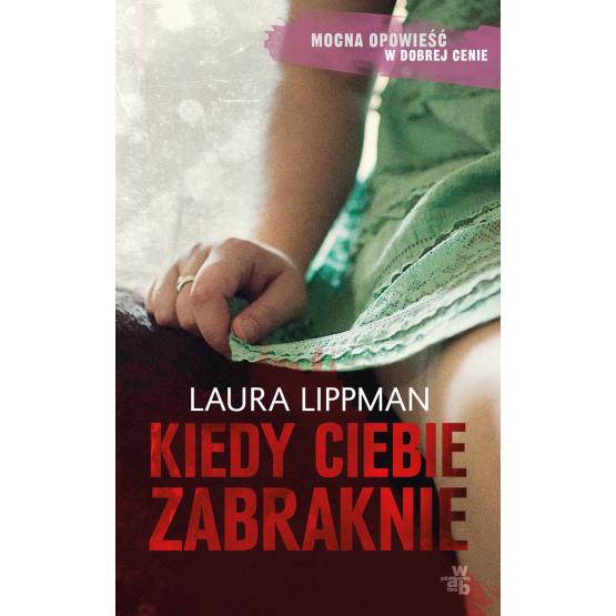 Książka Kiedy ciebie zabraknie Lippman Laura