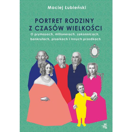 Książka Łubieńscy. Portret rodziny z czasów wielkości Maciej Łubieński