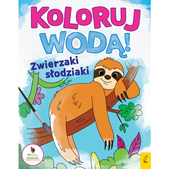 Książka Koloruj wodą. Zwierzaki słodziaki Praca zbiorowa