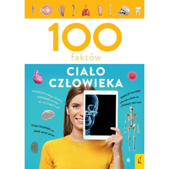 Książka 100 faktów. Ciało człowieka Patrycja Zarawska