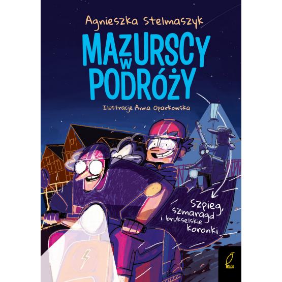 Książka Mazurscy w podróży. Szpieg, szmaragd i brukselskie koronki. Tom 5 Agnieszka Stelmaszyk