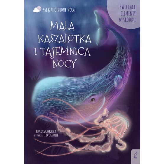 Książka Otulone nocą. Mała kaszalotka i tajemnica nocy Paulina Chmurska
