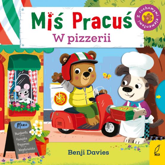 Książka Miś Pracuś. W pizzerii Praca zbiorowa