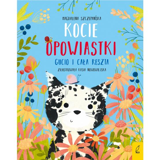Książka Kocie opowiastki. Gucio i cała reszta Magdalena Szczepańska