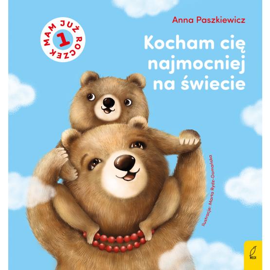 Książka Kocham cię najmocniej na świecie Anna Paszkiewicz