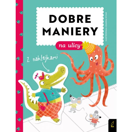 Książka Dobre maniery. Dobre maniery na ulicy Patrycja Wojtkowiak-Skóra