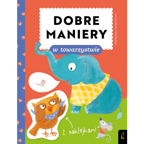 Książka Dobre maniery. Dobre maniery w towarzystwie Patrycja Wojtkowiak-Skóra