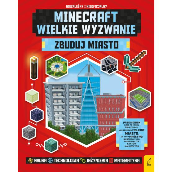 Książka Minecraft. Wielkie wyzwanie. Zbuduj miasto Praca zbiorowa