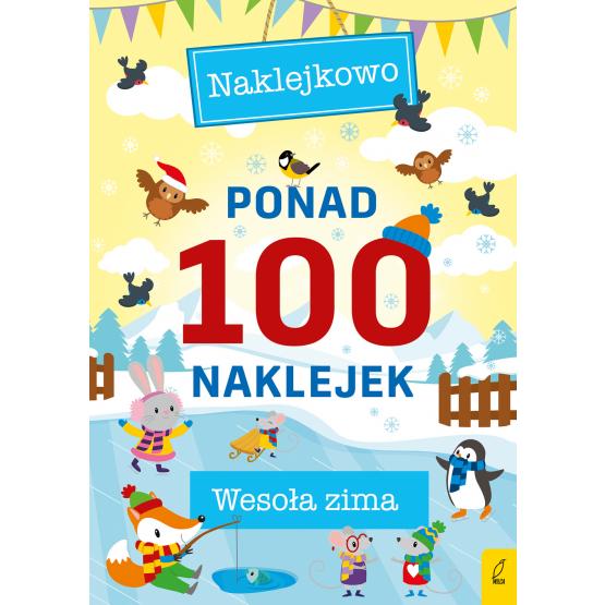 Książka Ponad 100 naklejek. Wesoła zima Praca zbiorowa