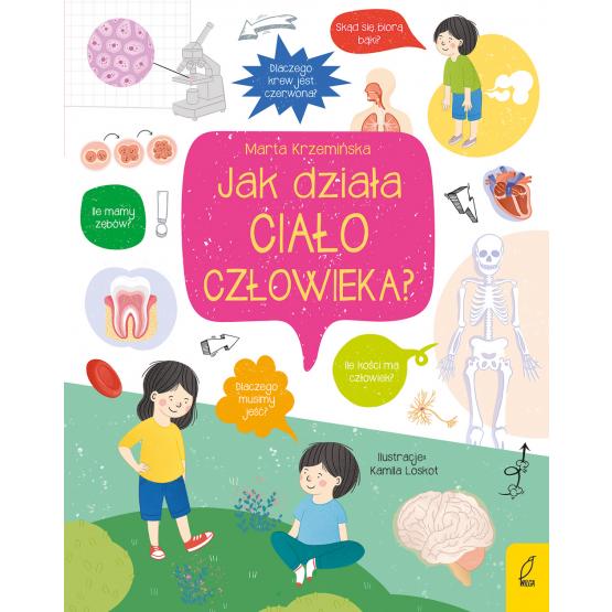 Książka Co i jak? Jak działa ciało człowieka? Marta Krzemińska