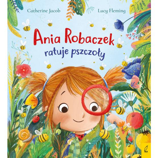 Książka Ania Robaczek ratuje pszczoły Catherine Jacob