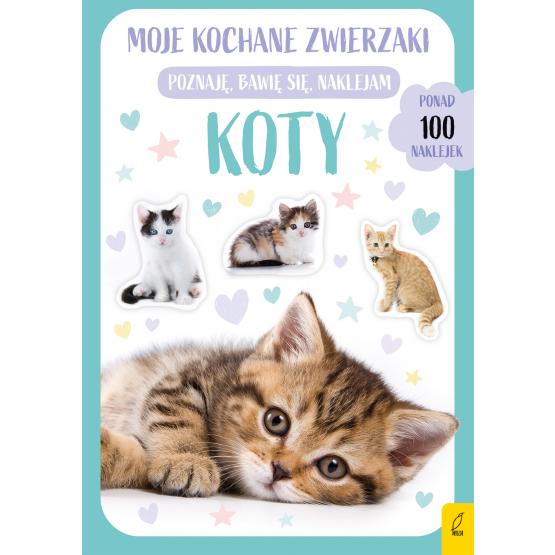 Książka Moje kochane zwierzaki. Koty Praca zbiorowa