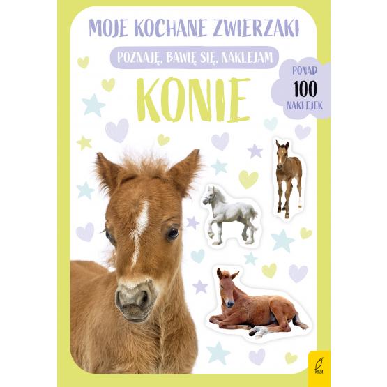 Książka Moje kochane zwierzaki. Konie Praca zbiorowa