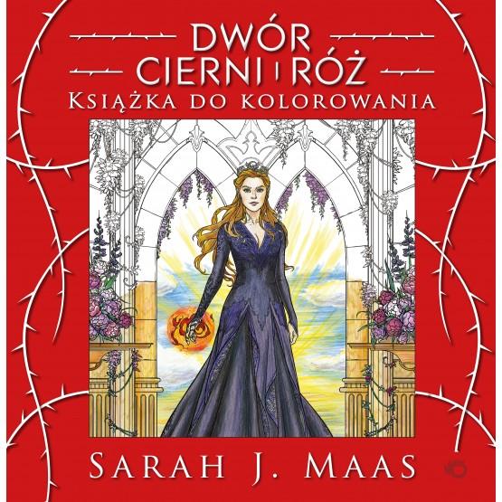 Książka Dwór cierni i róż. Książka do kolorowania Maas J. Sarah