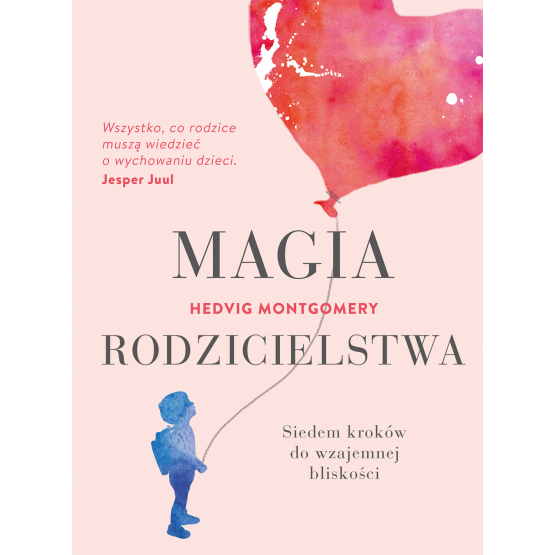 Książka Magia rodzicielstwa Hedvig Montgomery