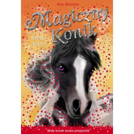 Książka Magiczny konik. Błysk kopyt Bentley Sue