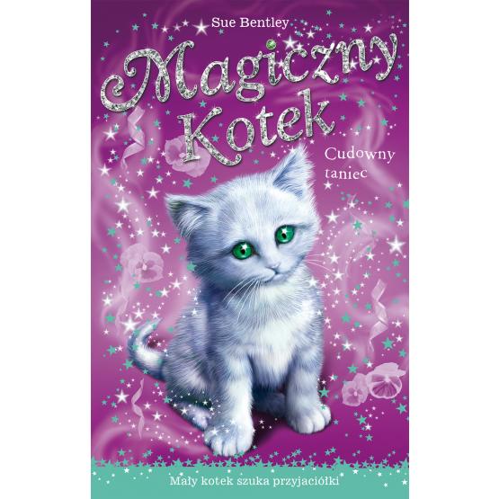 Książka Magiczny kotek. Cudowny taniec Praca zbiorowa