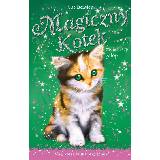 Książka Świetlisty galop. Magiczny kotek Bentley Sue