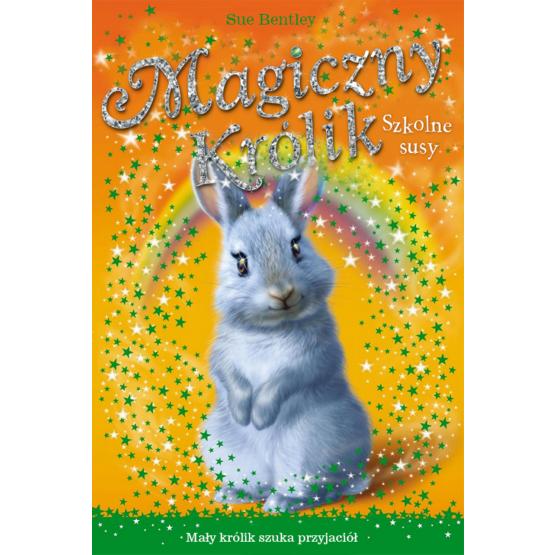 Książka Magiczny królik. Szkolne susy Bentley Sue