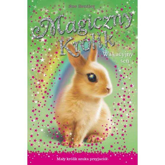 Książka Magiczny królik. Wakacyjny sen Bentley Sue
