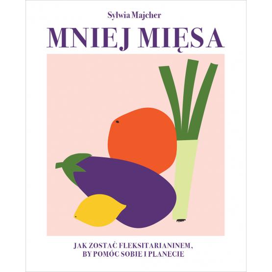 Książka Mniej mięsa Sylwia Majcher