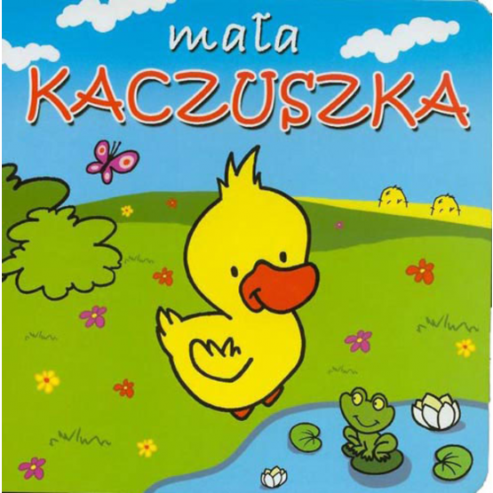 Książka Mała kaczuszka. Mini zwierzątka Kotlonek Anna