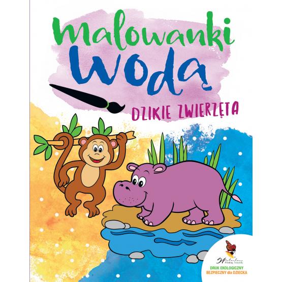 Książka Dzikie zwierzęta. Malowanki wodą Praca zbiorowa