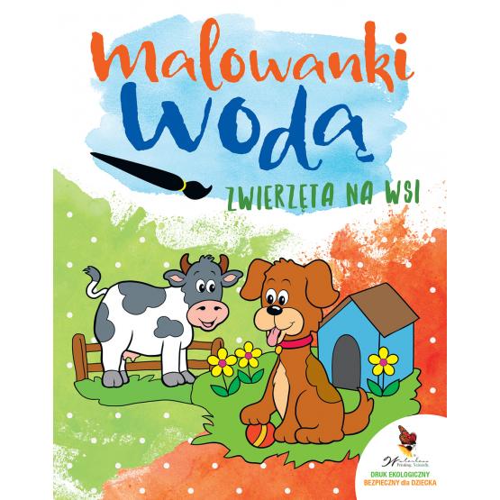 Książka Zwierzęta na wsi. Malowanki wodą Praca zbiorowa