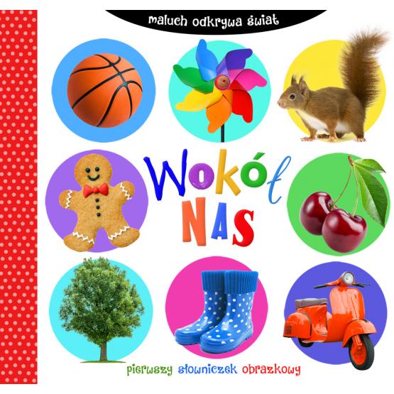 Książka Wokół nas. Maluch odkrywa świat Praca zbiorowa
