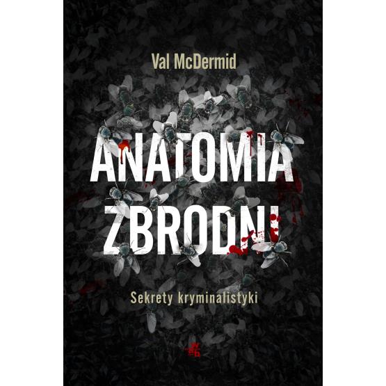 Książka Anatomia zbrodni. Sekrety kryminalistyki McDermid Val