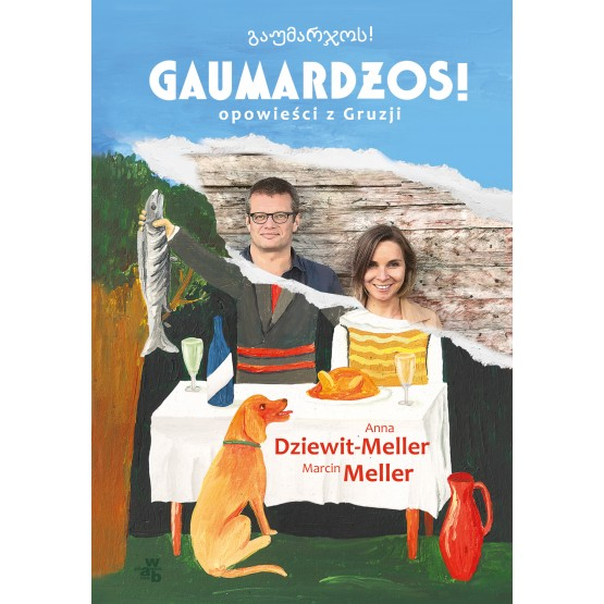 Książka Gaumardżos. Opowieści z Gruzji Dziewit-Meller Anna Meller Marcin
