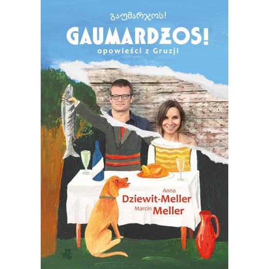Książka Gaumardżos. Opowieści z Gruzji. Z autografem Dziewit-Meller Anna Meller Marcin