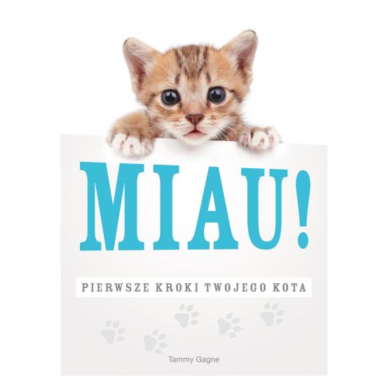 Książka Miau! Pierwsze kroki twojego kota Gagne Tammy