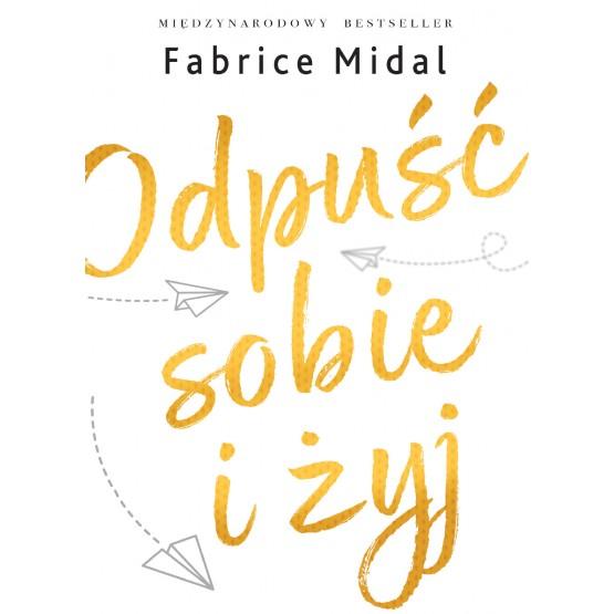 Książka Odpuść sobie i żyj Midal Fabrice