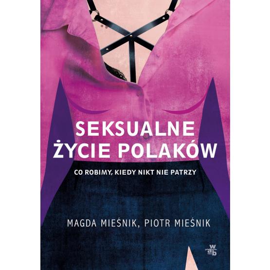 Książka Seksualne życie Polaków Magda Mieśnik Piotr Mieśnik