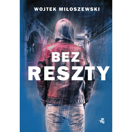 Książka Bez reszty Wojtek Miłoszewski