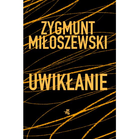 Książka Uwikłanie. Tom 1 Zygmunt Miłoszewski