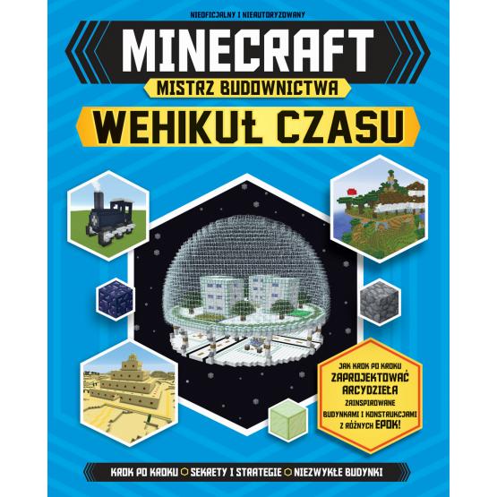 Książka Minecraft. Mistrz budownictwa. Wehikuł czasu Praca zbiorowa